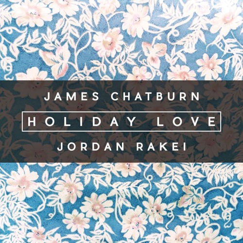 Holiday Love by James Chatburn featuring Jordan Rakei mixed by Simon Cohen